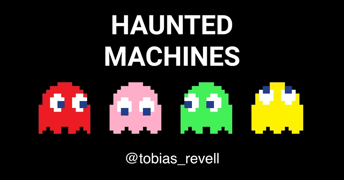 Occasional blog of Tobias Revell: Haunted Machines an Origin Story (Long)