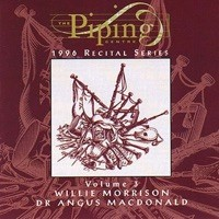 The Piping Centre 1996 Recital Series, Vol. 3 by Willie Morrison & Dr. Angus MacDonald on iTunes