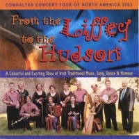 From the Liffey to the Hudson by Comhaltas Concert Tour 2003 on iTunes