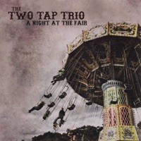 A Night at the Fair by The Two Tap Trio on iTunes