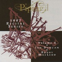 The Piping Centre 1997 Recital Series, Vol. 4 by Ian Duncan & Roddy MacLeod on iTunes