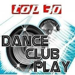 TOP 30 DANCE CLUB PLAY - 23 NOVEMBER (23.11) 2019 [ALBUM ORIGINAL]